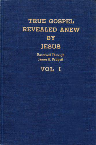 True gospel Revealed Anew By Jesus - Volume I cover image