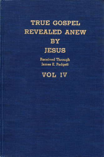True Gospel Revealed Anew By Jesus - Volume IV cover image